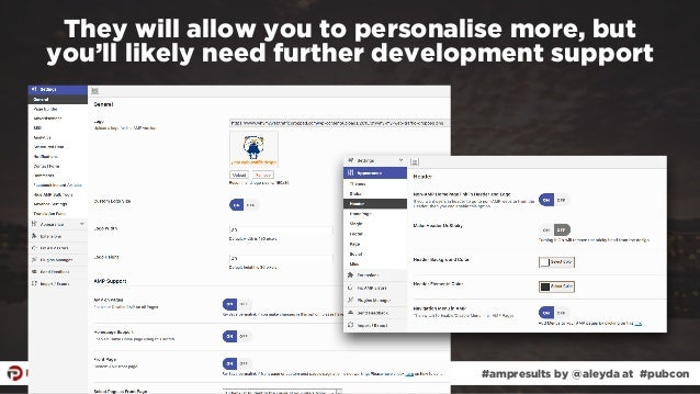 #ampresults by @aleyda at #pubcon They will allow you to personalise more, but  you'll likely need further development su...