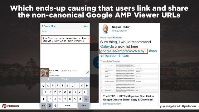 #ampresults by @aleyda at #pubcon Which ends-up causing that users link and share  the non-canonical Google AMP Viewer UR...
