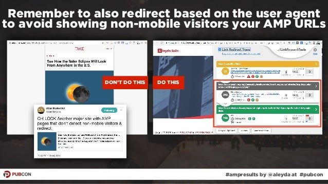 #ampresults by @aleyda at #pubcon Remember to also redirect based on the user agent to avoid showing non-mobile visitors y...