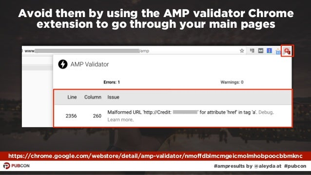 #ampresults by @aleyda at #pubcon Avoid them by using the AMP validator Chrome extension to go through your main pages htt...