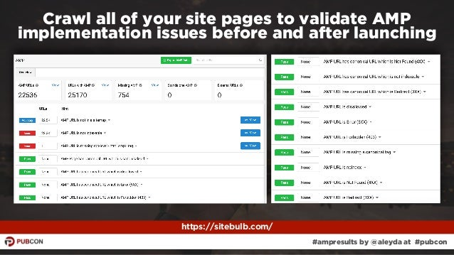 #ampresults by @aleyda at #pubcon Crawl all of your site pages to validate AMP implementation issues before and after laun...