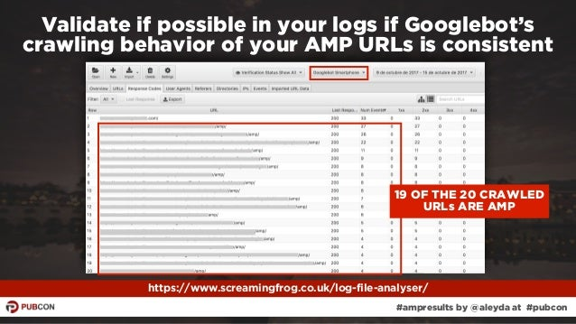 #ampresults by @aleyda at #pubcon https://www.screamingfrog.co.uk/log-file-analyser/ Validate if possible in your logs if ...