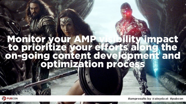 #ampresults by @aleyda at #pubcon#ampresults by @aleyda at #pubcon Monitor your AMP visibility impact to prioritize your e...