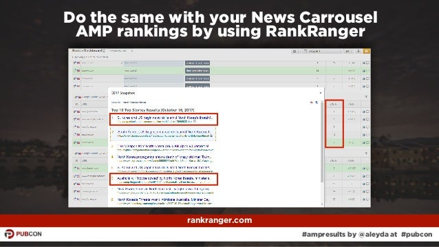 #ampresults by @aleyda at #pubcon rankranger.com Do the same with your News Carrousel  AMP rankings by using RankRanger