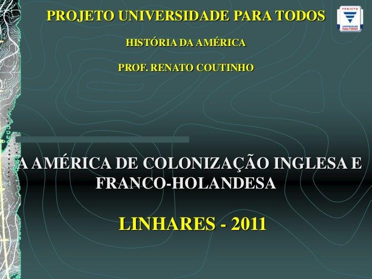 A AMÉRICA DE COLONIZAÇÃO INGLESA E FRANCO-HOLANDESA<br />