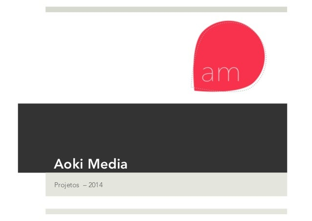 Aoki Media Projetos – 2014