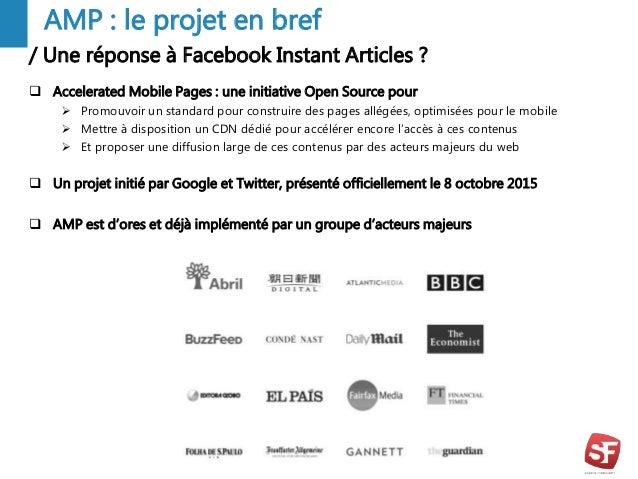 / Une réponse à Facebook Instant Articles ? 3 AMP : le projet en bref  Accelerated Mobile Pages : une initiative Open Sou...