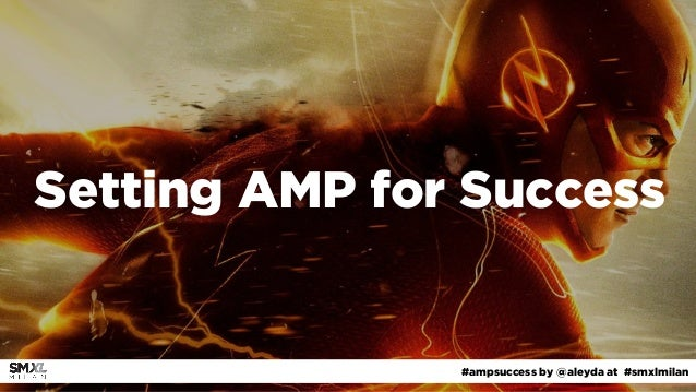 #ampsuccess by @aleyda at #smxlmilan Setting AMP for Success