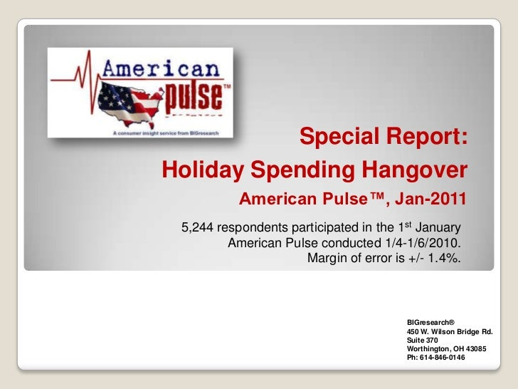 Special Report:Holiday Spending HangoverAmerican Pulse™, Jan-2011<br />5,244 respondents participated in the 1st January A...