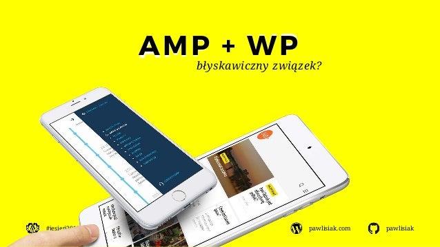 #jesień2015 pawlisiak.com pawlisiak AMP + WP błyskawiczny związek?