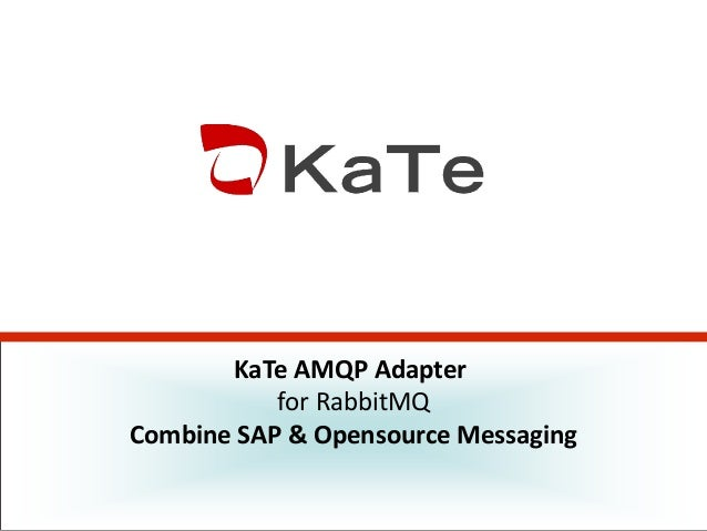 KaTe AMQP Adapter for RabbitMQ Combine SAP & Opensource Messaging