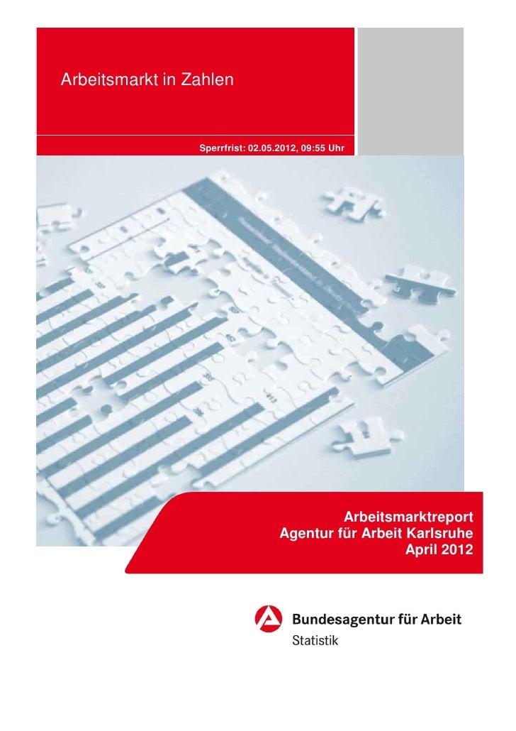 Arbeitsmarkt in Zahlen                 Sperrfrist: 02.05.2012, 09:55 Uhr                                            Arbeit...