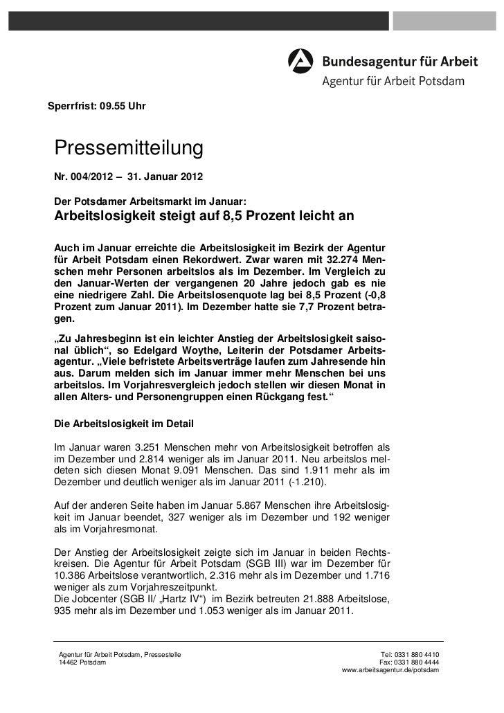 Sperrfrist: 09.55 Uhr Pressemitteilung Nr. 004/2012 – 31. Januar 2012 Der Potsdamer Arbeitsmarkt im Januar: Arbeitslosigke...