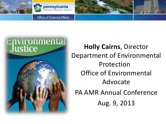 Holly Cairns, Director Department of Environmental Protection Office of Environmental Advocate PA AMR Annual Conference Au...