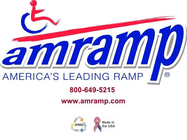 800-649-5215 www.amramp.com