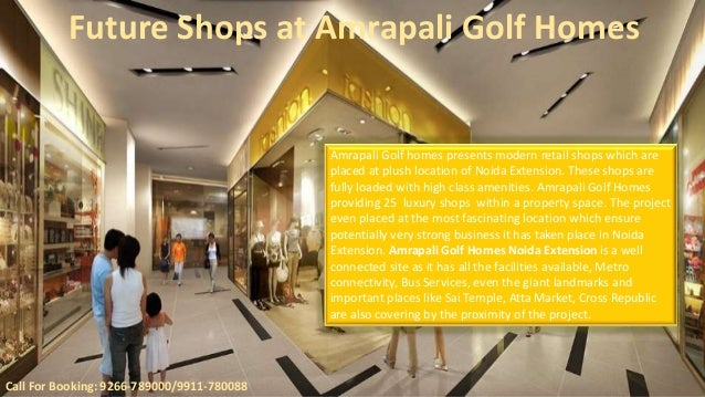 Future Shops at Amrapali Golf Homes  Call For Booking: 9266-789000/9911-780088  Amrapali Golf homes presents modern retail...