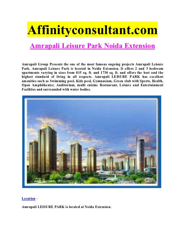Affinityconsultant.com     Amrapali Leisure Park Noida ExtensionAmrapali Group Presents the one of the most famous ongoing...