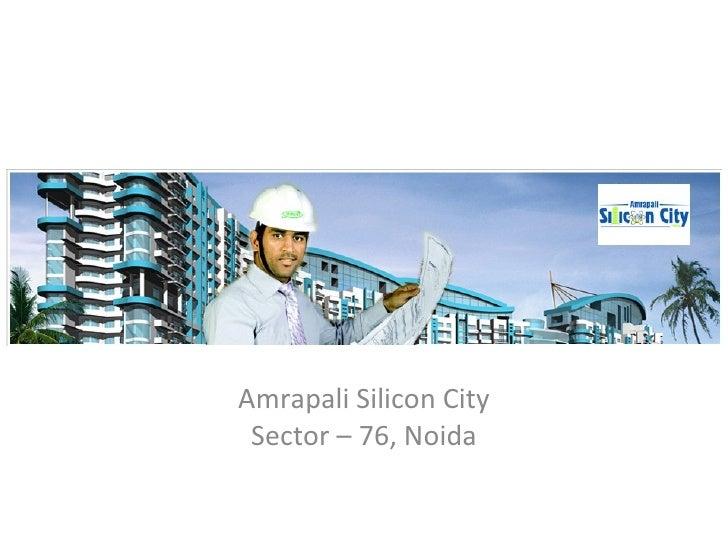 Amrapali Silicon City Sector – 76, Noida