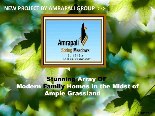 Stunning Array OF Modern Family Homes in the Midst of Ample Grassland NEW PROJECT BY AMRAPALI GROUP : -> 9 JULY 2013