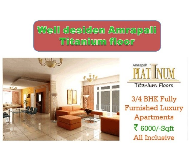 Amrapali Titanium Floors yours dream has successful 3/4/bhk-5800 per sqft      Contact No.: 9811889875