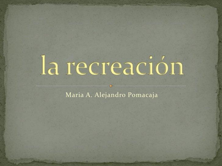 Maria A. Alejandro Pomacaja