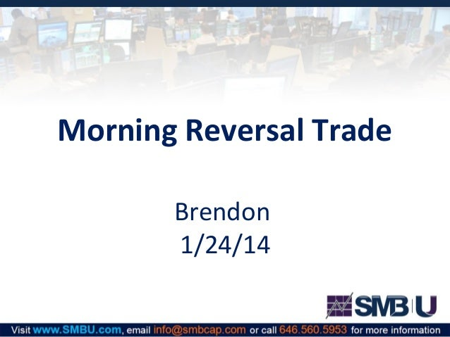 Morning Reversal Trade Brendon 1/24/14