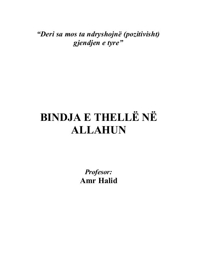 """""""Deri sa mos ta ndryshojnë (pozitivisht) gjendjen e tyre""""  BINDJA E THELLË NË ALLAHUN  Profesor:  Amr Halid"""