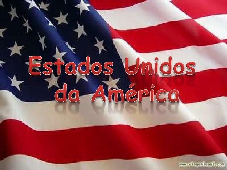 Estados Unidos <br />da América<br />