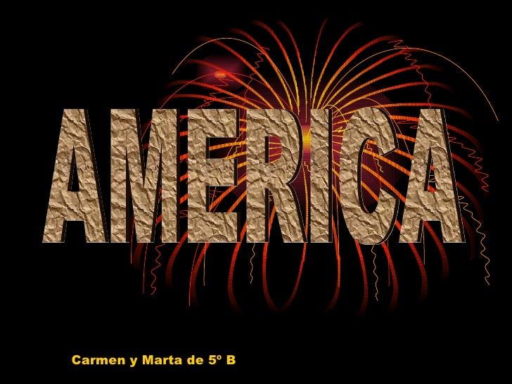 AMERICA Carmen y Marta de 5º B