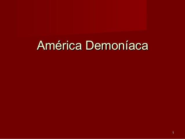11 América DemoníacaAmérica Demoníaca