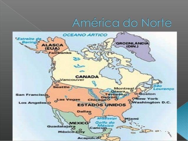A América do Norte está localizada no extremo norte das Américas, é composta por apenas três países: Estados Unidos, Canad...