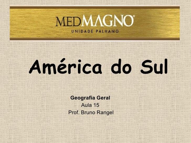 América do Sul Geografia Geral  Aula 15  Prof. Bruno Rangel