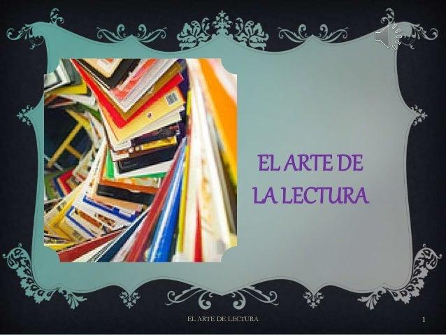 EL ARTE DE LA LECTURA EL ARTE DE LECTURA 1