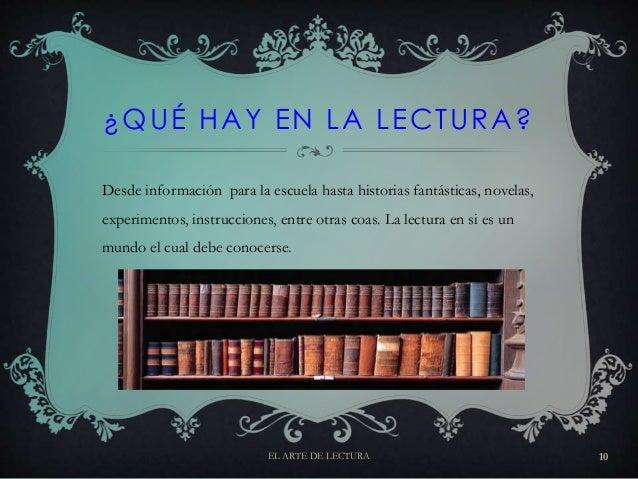 ¿QUÉ HAY EN LA LECTURA? Desde información para la escuela hasta historias fantásticas, novelas, experimentos, instruccione...
