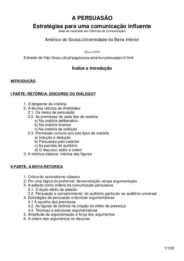 A PERSUASÃO Estratégias para uma comunicação influente (tese de mestrado em Ciências da Comunicação) Américo de Sousa,Univ...