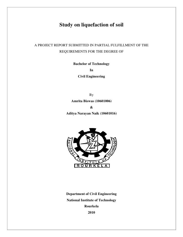 Study on liquefaction of soilA PROJECT REPORT SUBMITTED IN PARTIAL FULFILLMENT OF THE            REQUIREMENTS FOR THE DEGR...