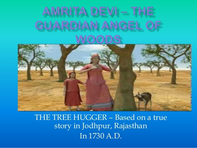 THE TREE HUGGER – Based on a true story in Jodhpur, Rajasthan In 1730 A.D.