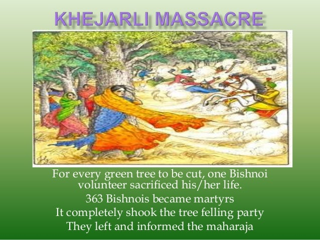For every green tree to be cut, one Bishnoi volunteer sacrificed his/her life. 363 Bishnois became martyrs It completely s...