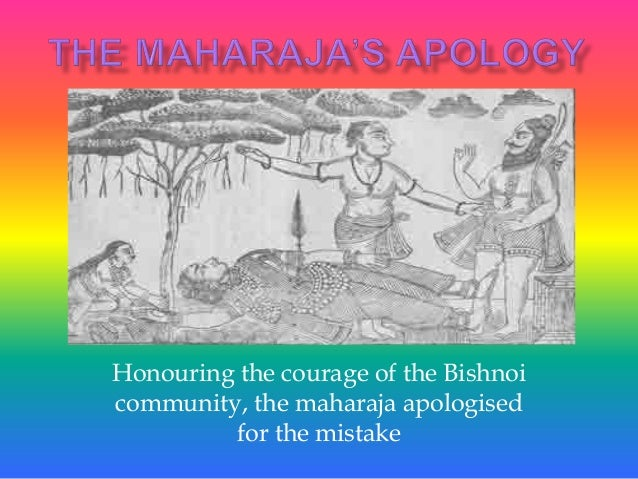 Honouring the courage of the Bishnoi community, the maharaja apologised for the mistake