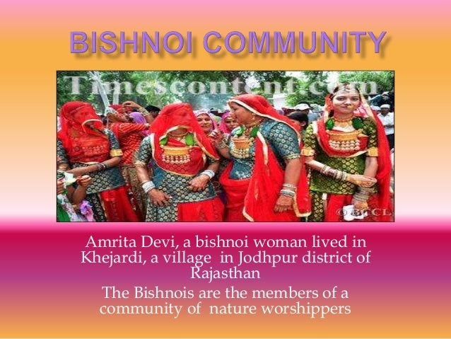Amrita Devi, a bishnoi woman lived in Khejardi, a village in Jodhpur district of Rajasthan The Bishnois are the members of...