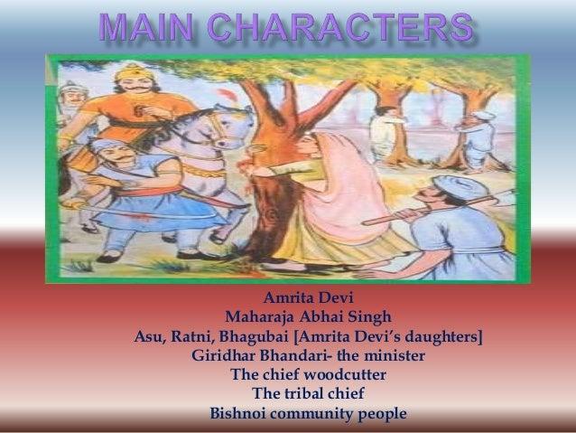 Amrita Devi Maharaja Abhai Singh Asu, Ratni, Bhagubai [Amrita Devi's daughters] Giridhar Bhandari- the minister The chief ...