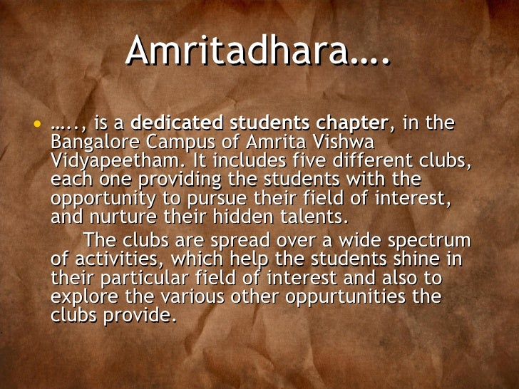 Amritadhara…. <ul><li>… .., is a  dedicated students chapter , in the Bangalore Campus of Amrita Vishwa Vidyapeetham. It i...