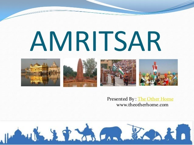 AMRITSARPresented By : The Other Homewww.theotherhome.com