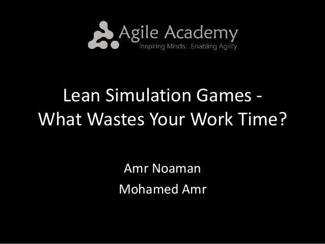LeanSimulationGames- WhatWastesYourWorkTime? AmrNoaman MohamedAmr