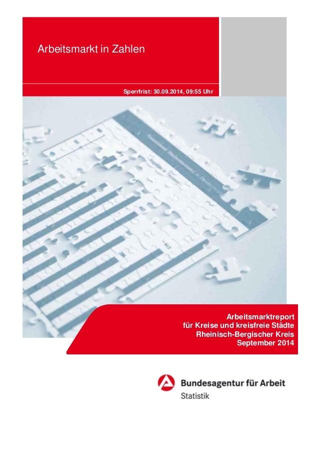 Arbeitsmarkt in Zahlen  Arbeitsmarktreport für Kreise und kreisfreie Städte Rheinisch-Bergischer Kreis September 2014  Spe...