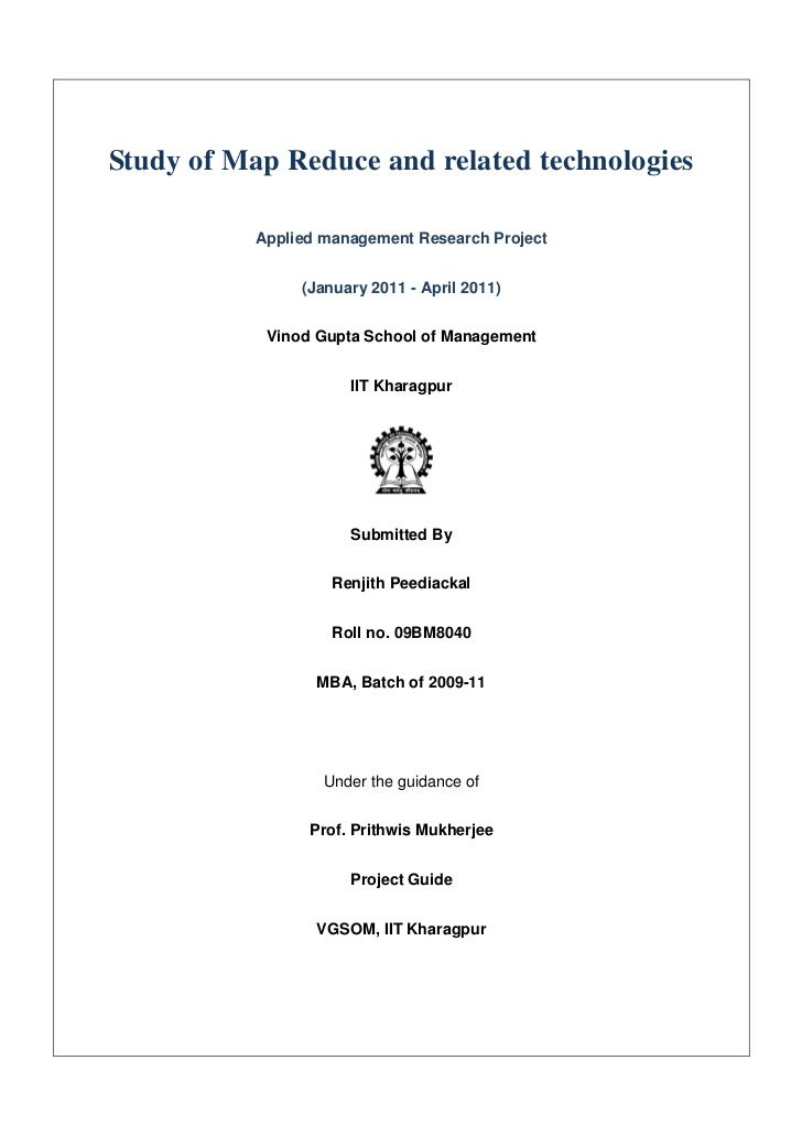 Study of Map Reduce and related technologies           Applied management Research Project                (January 2011 - ...