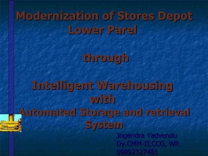 Modernization of Stores Depot Lower Parel   through Intelligent Warehousing  with  Automated Storage and retrieval System ...