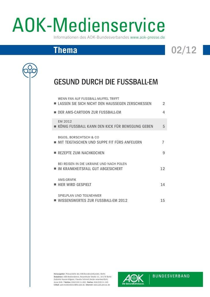 AOK-Medienservice    Informationen des AOK-Bundesverbandes www.aok-presse.de    Thema                                     ...