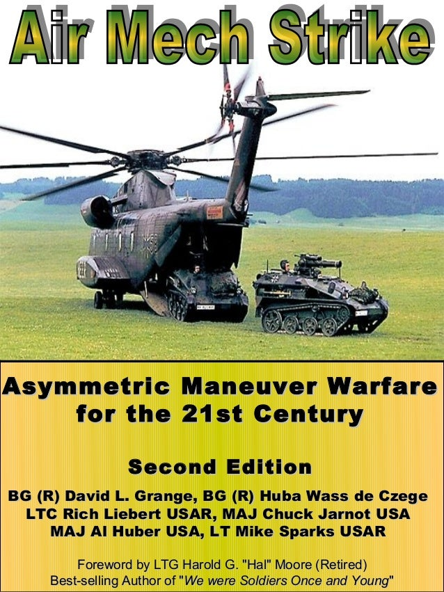 Asymmetric Maneuver Warfare    for the 21st Century                Second EditionBG (R) David L. Grange, BG (R) Huba Wass ...