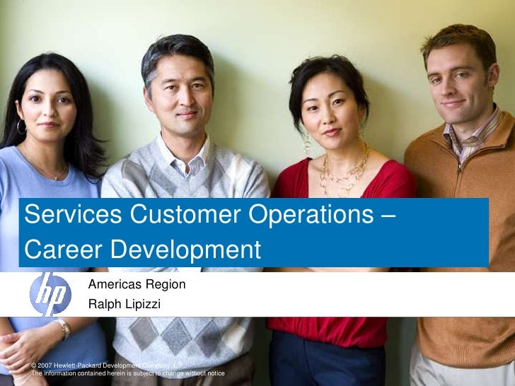 Services Customer Operations – <br />Career Development <br />Americas Region<br />Ralph Lipizzi<br />